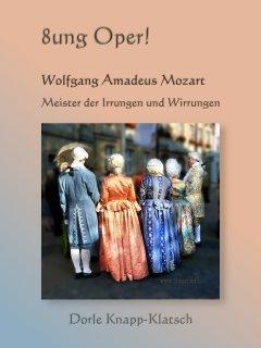 Ebook-Opernführer: Zauberflöte, Don Giovanni, Hochzeit des Figaro, Idomeneo, Lucio Silla