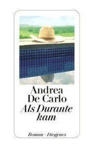 Als Durante kam – Roman von Andrea De Carlo | Kulturmagazin 8ung.info