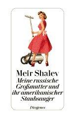 Buchtipp: Meine russische Großmutter und ihr amerikanischer Staubsauger von Meir Shalev | Kulturmagazin 8ung.info
