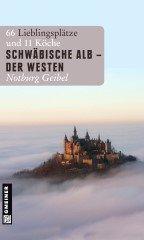 ✍ Reiseführer-Tipp: Schwäbische Alb von Notburg Geibel | Kulturmagazin 8ung.info