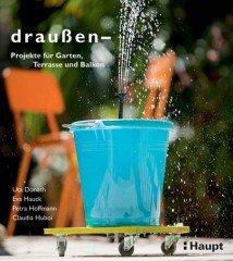 Buchtipp für Selbermacher: draußen – Projekte für Garten, Terrasse und Balkon | Kulturmagazin 8ung.info