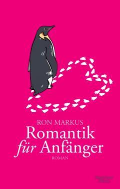 Vorabend-Fernsehserien-Tipp zum Lesen: Romantik für Anfänger von Ron Markus | Kulturmagazin 8ung.info