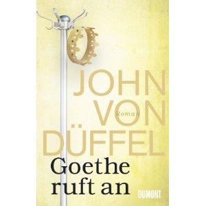 "✒ Romantipp: ""Goethe ruft an"" von John von Düffel | Kulturmagazin 8ung.info"