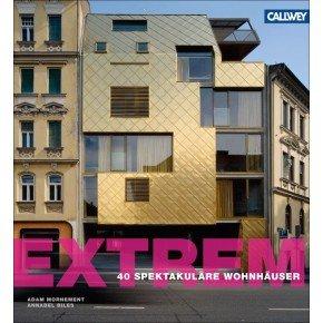 Architekturbuch-Tipp: EXTREM ! – 40 spektakuläre Wohnhäuser | Kulturmagazin 8ung.info