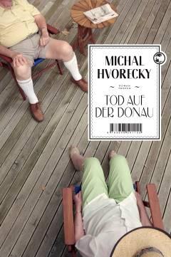 ✒ Ship-Movie-Tipp: Tod auf der Donau von Michal Hvorecky Kulturmagazin 8ung.info Dorle Knapp-Klatsch