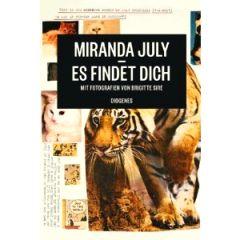 """✒ Dokumentarbuch-Tipp: """"Es findet Dich"""" von Miranda July - neu 2012 Kulturmagazin 8ung.info Gesine Bodenteich"""