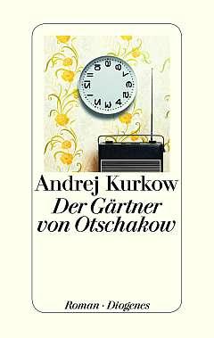✍ Buchtipp: Der Gärtner von Otschakow – Roman von Andrej Kurkow | Kulturmagazin 8ung.info