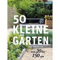 ✿ Gartenbuch-Tipp: 50 kleine Gärten – Das Ideenbuch von Hanneke Louwerse | Kulturmagazin 8ung.info