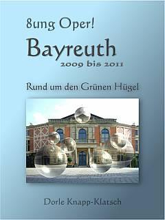 ♫ Gold für Rheingold - Bayreuther Festspiele 2009 Kulturmagazin 8ung.info Dorle Knapp-Klatsch