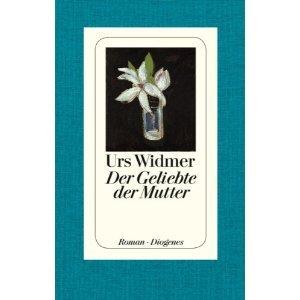 ✍ Romantipp: Der Geliebte der Mutter von Urs Widmer | Kulturmagazin 8ung.info