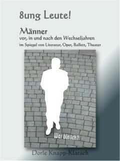 Kreative und andere Männer in den Wechseljahren in Literatur, Oper, Ballett, Theater