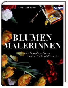 ✿ Garten-Kunst-Buchtipp: Blumenmalerinnen - Porträts besonderer Frauen und ihr Blick auf die Natur. | Kulturmagazin 8ung.info