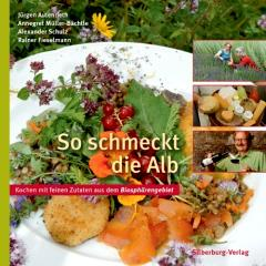 ✍ Neues Regional-Kochbuch: So schmeckt die Alb – Kochen mit feinen Zutaten aus dem Biosphärengebiet Kulturmagazin 8ung.info Elke Wilkenstein