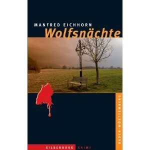 ✍ Regionalkrimi-Tipp: Wolfsnächte von Manfred Eichhorn | Kulturmagazin 8ung.info