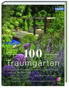 ✿ Gartenbuch-Tipp: 100 Traumgärten – Gärtner von Eden Kulturmagazin 8ung.info Elke Wilkenstein