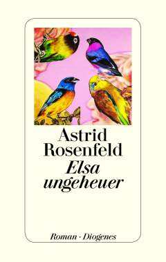 ✒ Roman-Tipp: Elsa Ungeheuer von Astrid Rosenfeld | Kulturmagazin 8ung.info