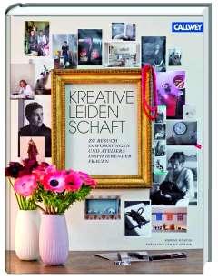 ✍ Kreative Leidenschaft – wie ideenreiche Frauen wohnen | Wohnbuchtipp Kulturmagazin 8ung.info Dorle Knapp-Klatsch