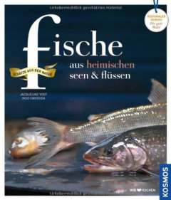 ✍ Kochbuchtipp: fische aus heimischen seen & flüssen – von Aal bis Zander Kulturmagazin 8ung.info Elke Wilkenstein