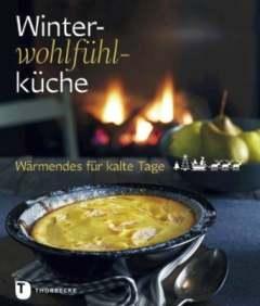 ✍ Kochbuch-Tipp: Winter-Wohlfühl-Küche Kulturmagazin 8ung.info Elke Wilkenstein
