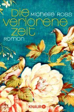 ✍ Die verlorene Zeit von Michelle Ross - Frauenroman-Tipp | Kulturmagazin 8ung.info