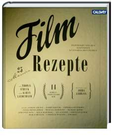 ✍ Kochbuch-Tipp: Filmrezepte, kulinarische Kostbarkeiten in jeder Beziehung | Kulturmagazin 8ung.info