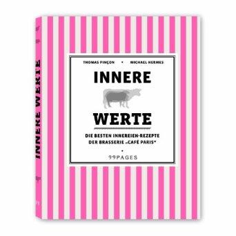 Kochbuch-Tipp: Innere Werte - was Schwein, Kalb und Lamm zu bieten haben