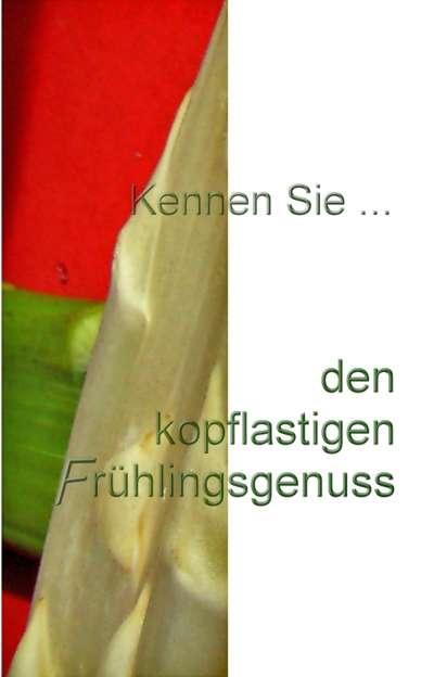 ❢ 166. Rätsel für UmdieEckeDenker:  Kennen Sie den kopflastigen Frühlingsgenuss? Kulturmagazin 8ung.info Dorle Knapp-Klatsch