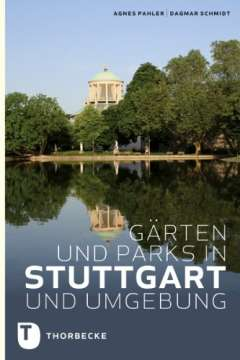 ✍ Gärten und Parks in Stuttgart und Umgebung - Gartenbuch-Tipp Kulturmagazin 8ung.info Elke Wilkenstein