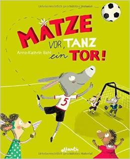✍ Matze vor, tanz ein Tor – Ballett schlägt Fußball |Bilderbuch-Tipp | Kulturmagazin 8ung.info