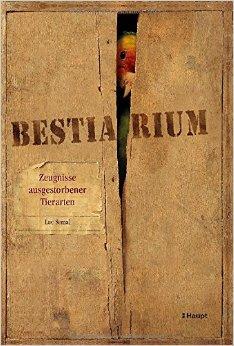 ✍ Bestiarium – Zeugnisse ausgestorbener Tierarten | Naturbuch | Kulturmagazin 8ung.info