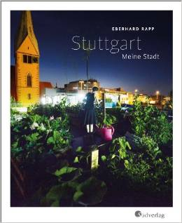 ✍ Stuttgart - (m)eine Stadt voller Gegensätze | Buchtipp Kulturmagazin 8ung.info Dorle Knapp-Klatsch