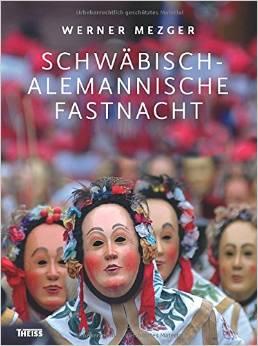 ✍ Fotobuch-Tipp: Schwäbisch-Alemannische Fastnacht | Kulturmagazin 8ung.info