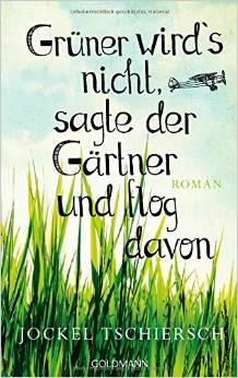 ✍ Buchtipp: Grüner wird's nicht – ein Sommerroman | Kulturmagazin 8ung.info