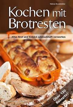✍ Kochbuch-Tipp: Kochen mit Brotresten Kulturmagazin 8ung.info Elke Wilkenstein