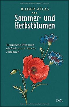 ✍ Sachbuchtipp: Bilderatlas der Sommer- und Herbstblumen | Kulturmagazin 8ung.info