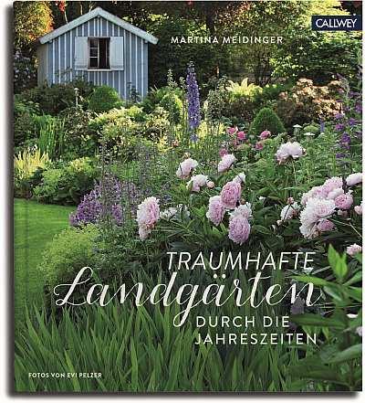 """Gartenbuch Gestaltung: """"Traumhafte Landgärten durch die Jahreszeiten"""""""