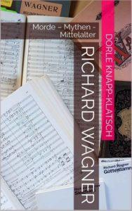 Cover: Richard Wagner Morde - Mythen - Mittelalter