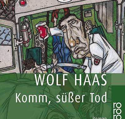 Cover: Wolf Haas - Komm, süßer Tod